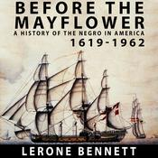 Before the Mayflower A History of the Negro in America, 1619-1962 Audiobook, by Lerone Bennett