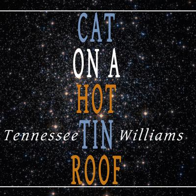 Cat on a Hot Tin Roof Audiobook, by Tennessee Williams