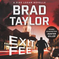 Exit Fee: A Pike Logan Novella Audiobook, by Brad Taylor