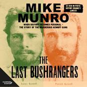 The Last Bushrangers Audiobook, by Mike Munro