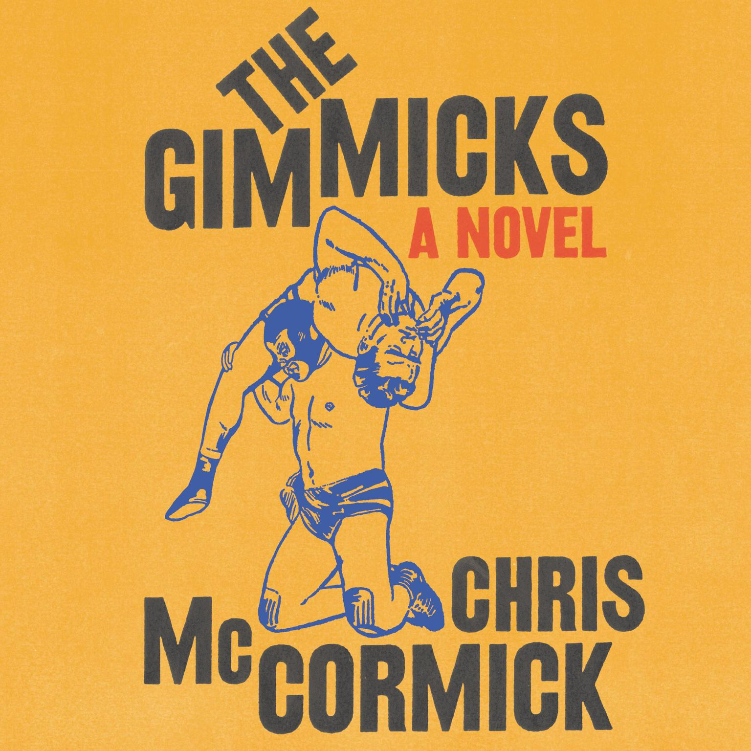 The Gimmicks: A Novel Audiobook, by Chris McCormick