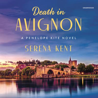 Death in Avignon: A Penelope Kite Novel Audiobook, by Serena Kent