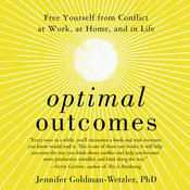 Optimal Outcomes: Free Yourself from Conflict at Work, at Home, and in Life Audiobook, by Jennifer Goldman-Wetzler