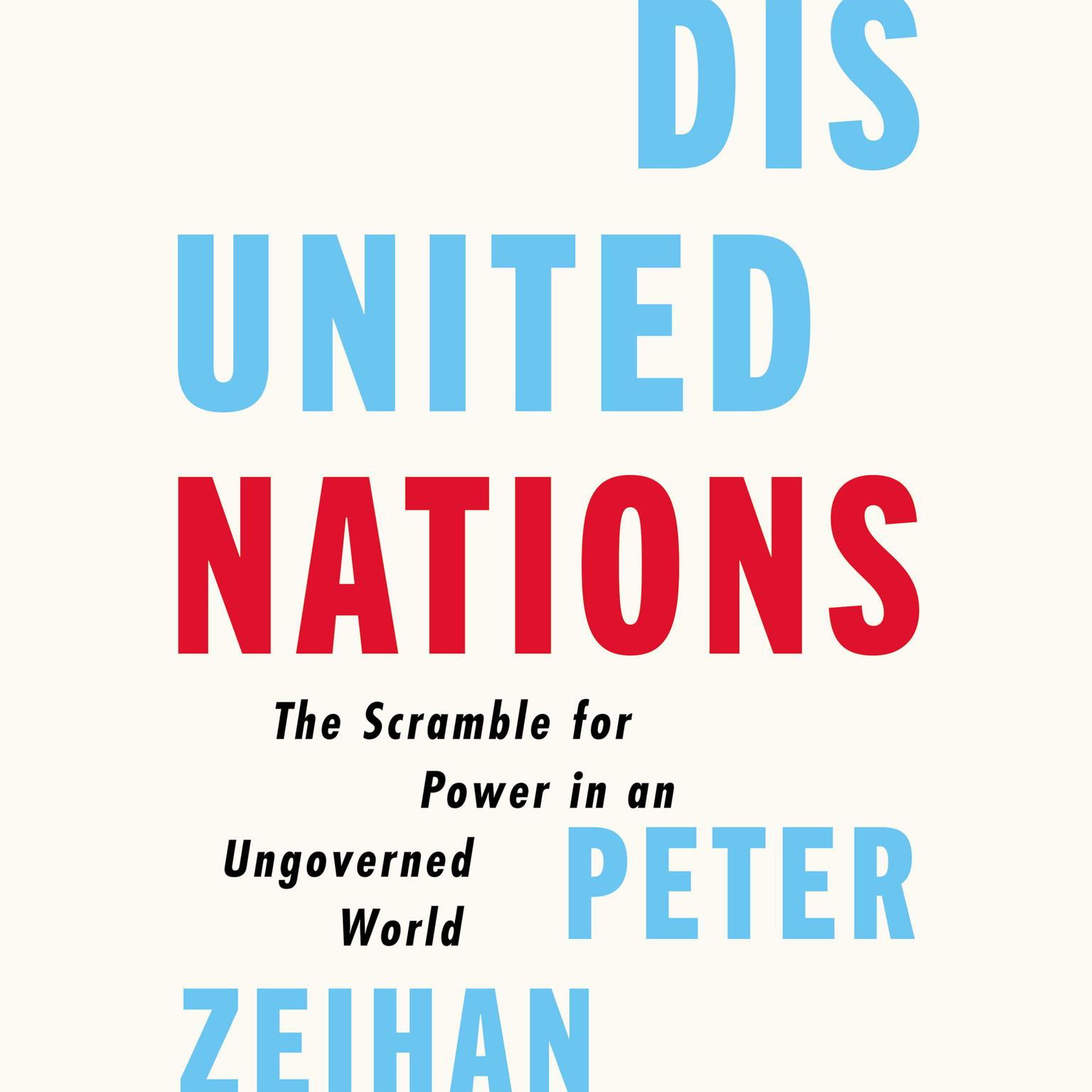 Printable Disunited Nations: The Scramble for Power in an Ungoverned World Audiobook Cover Art