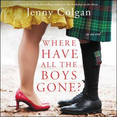 Where Have All the Boys Gone?: A Novel Audiobook, by Jenny Colgan