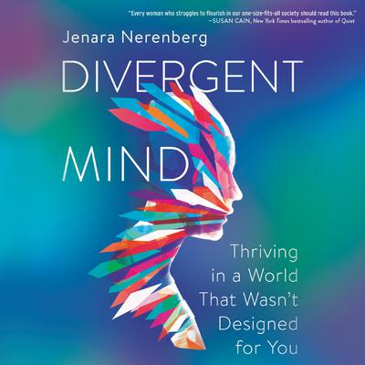 Divergent Mind: Thriving in a World That Wasn't Designed For You Audiobook, by