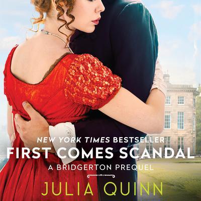 First Comes Scandal: A Bridgerton Prequel Audiobook, by Julia Quinn
