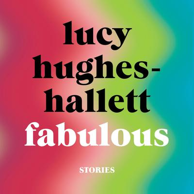 Fabulous: Stories Audiobook, by Lucy Hughes-Hallett