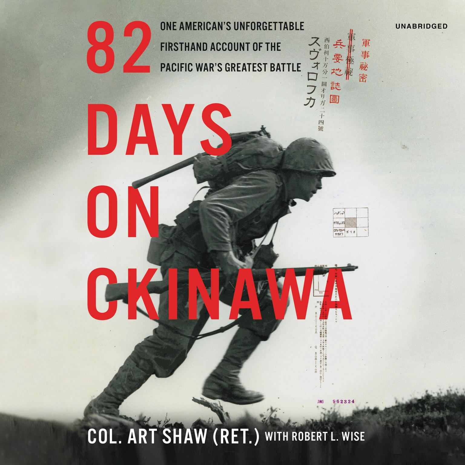 Printable 82 Days on Okinawa: One American's Unforgettable Firsthand Account of the Pacific War's Greatest Battle Audiobook Cover Art