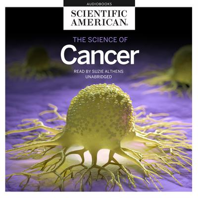 The Science of Cancer Audiobook, by Scientific American