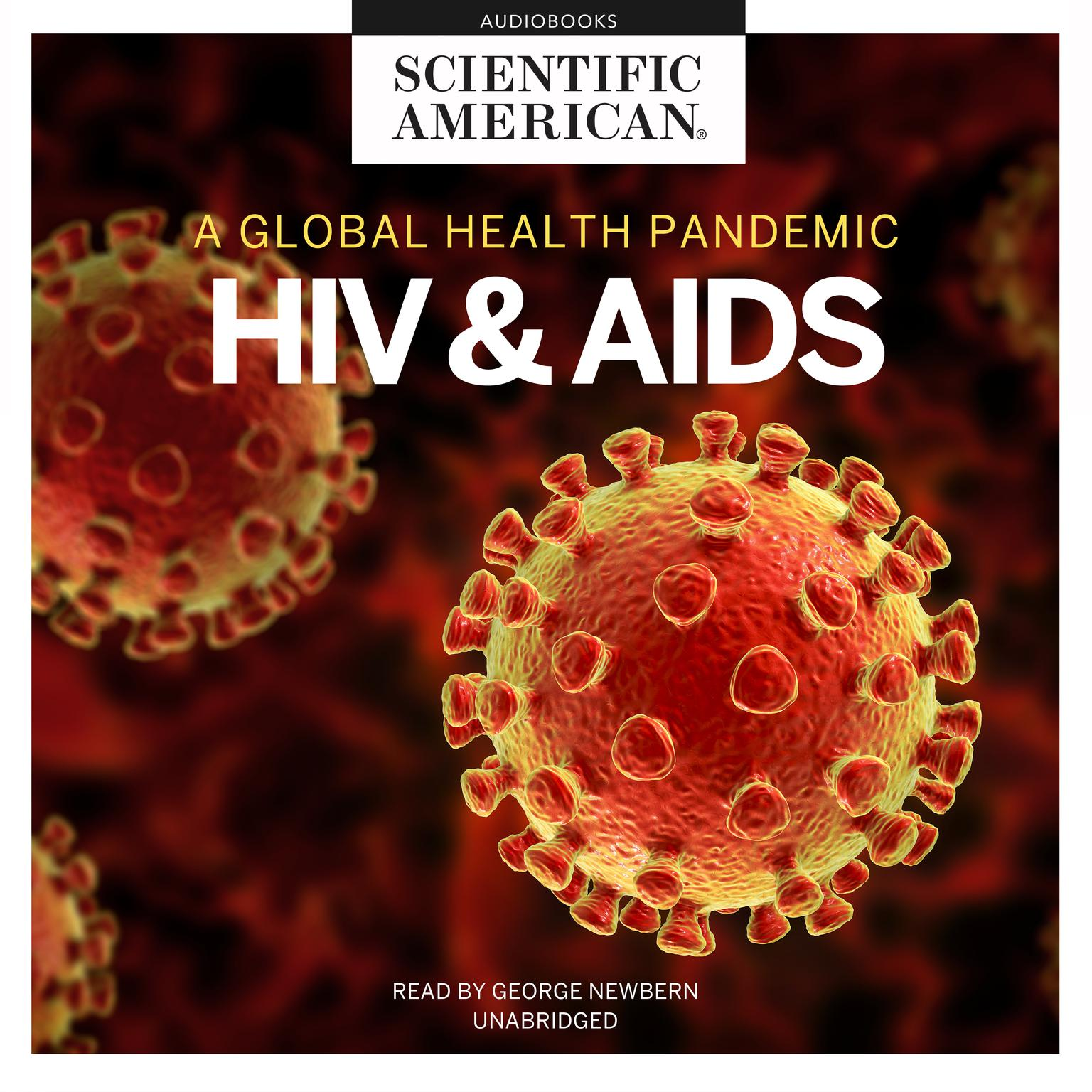 HIV and AIDS: A Global Health Pandemic Audiobook, by Scientific American