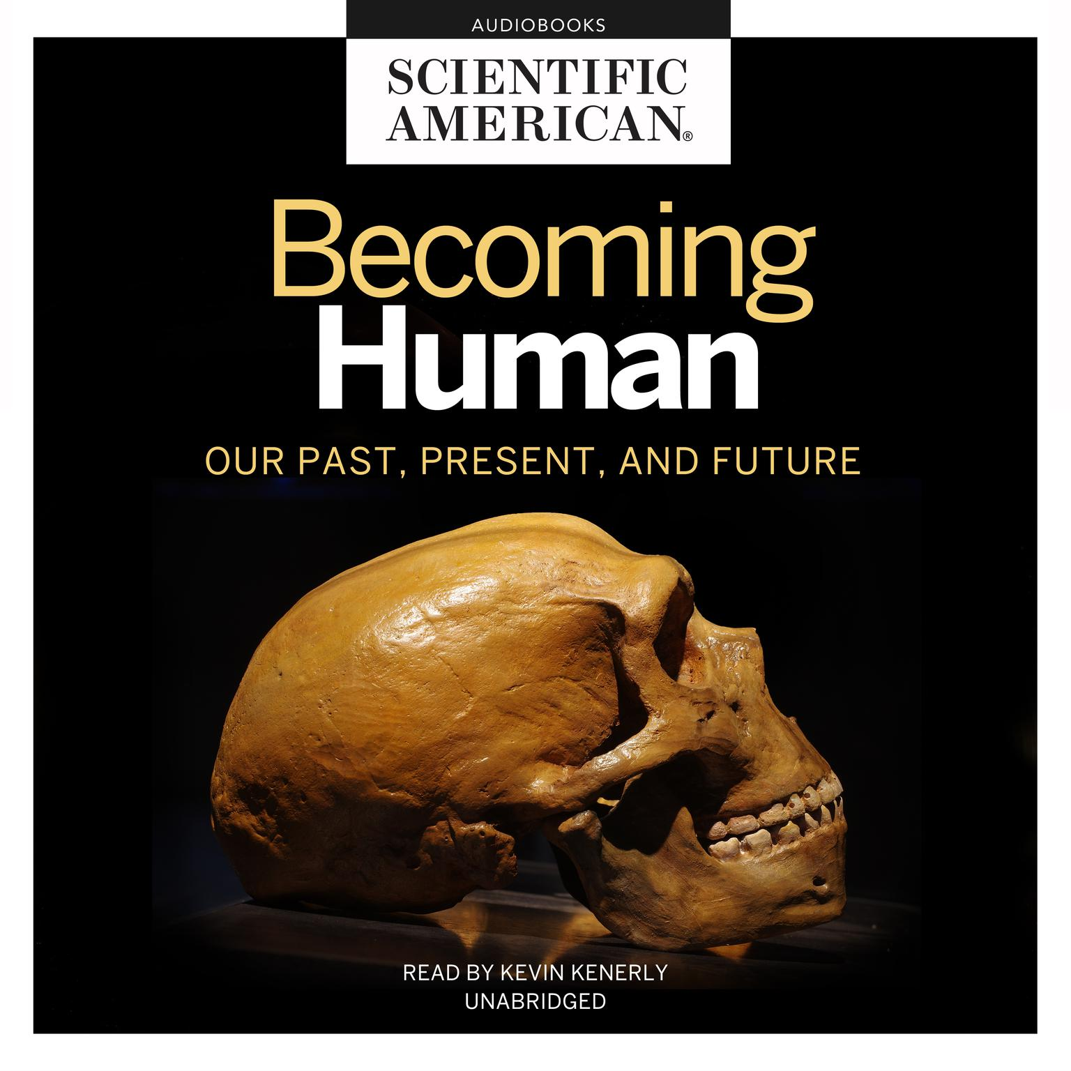 Becoming Human Audiobook, by Scientific American