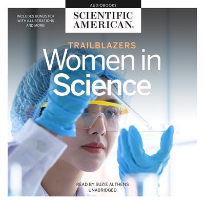 Trailblazers: Women in Science Audiobook, by Scientific American