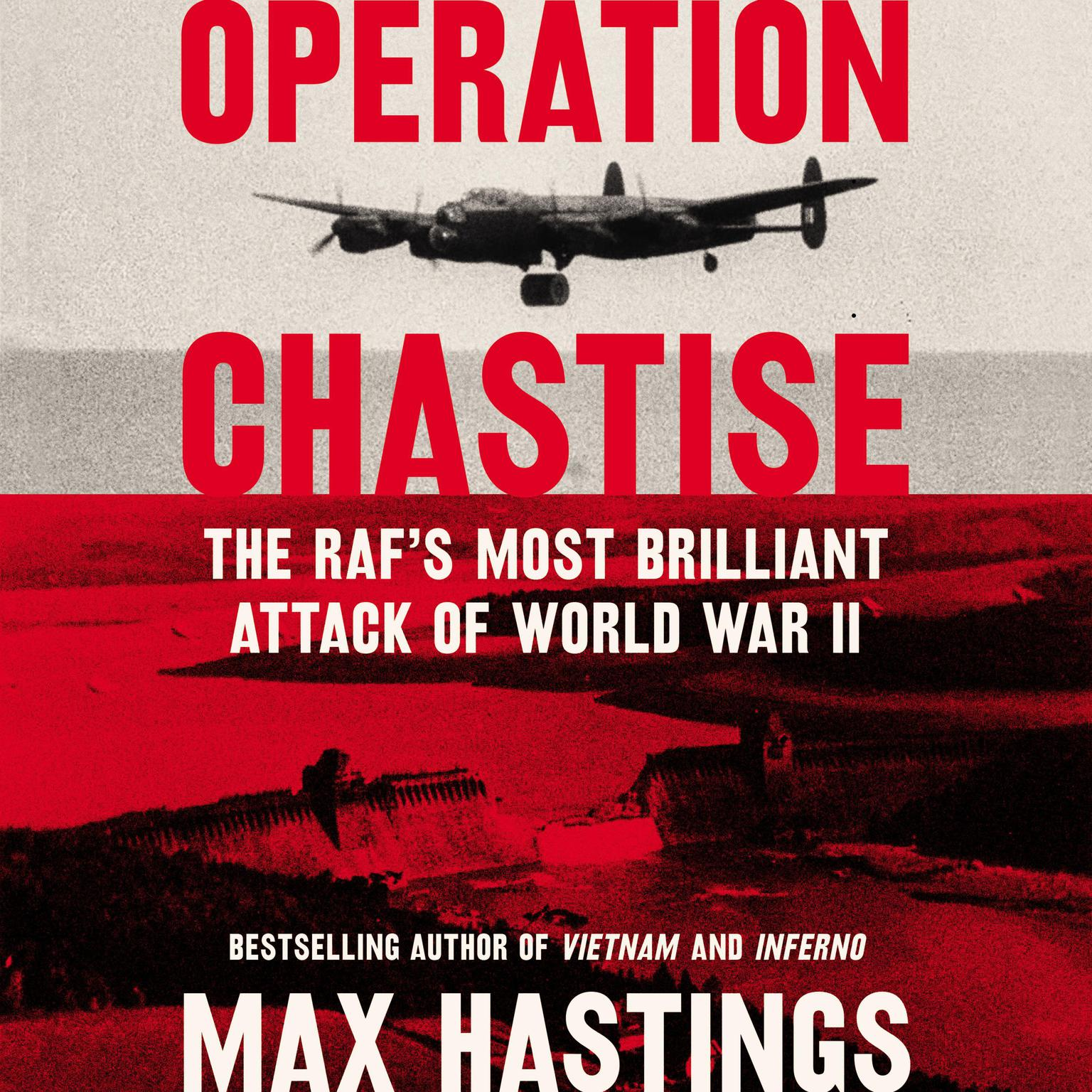 Printable Operation Chastise: The RAF's Most Brilliant Attack of World War II Audiobook Cover Art