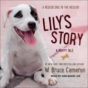 Lily's Story: A Puppy Tale Audiobook, by W. Bruce Cameron