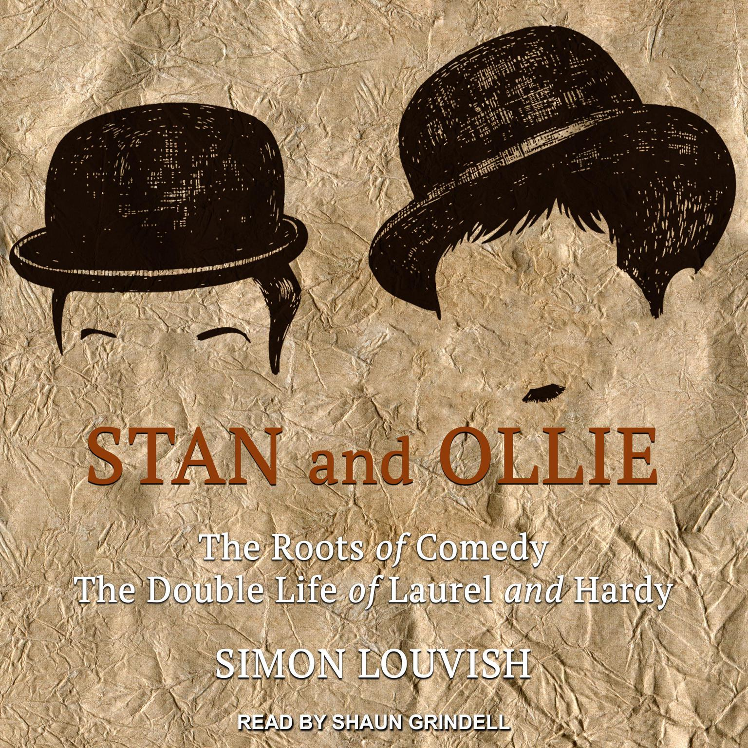 Printable Stan and Ollie: The Roots of Comedy: The Double Life of Laurel and Hardy Audiobook Cover Art