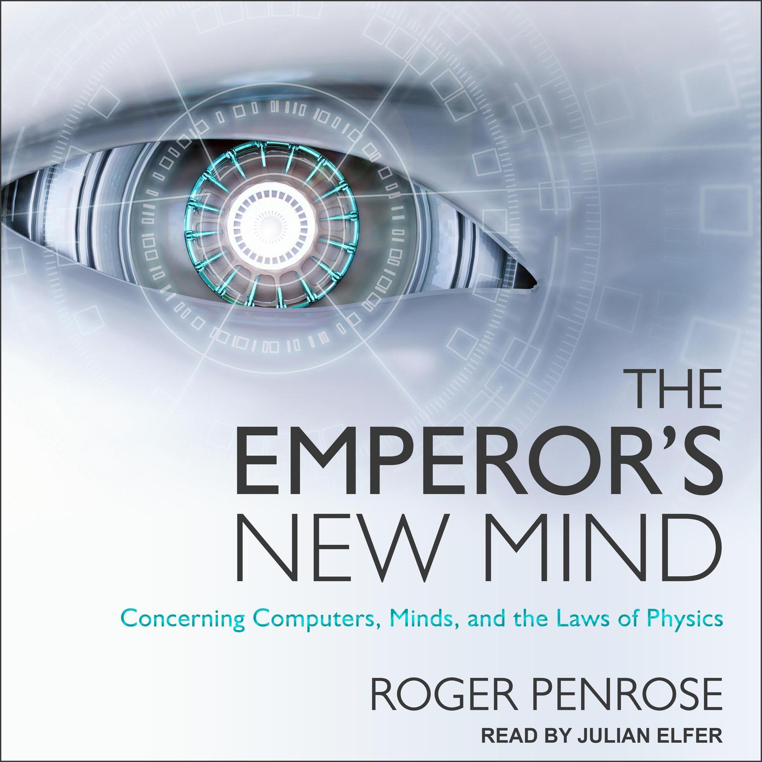 Printable The Emperor's New Mind: Concerning Computers, Minds, and the Laws of Physics Audiobook Cover Art