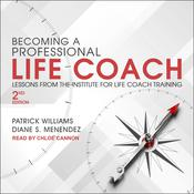 Becoming a Professional Life Coach: Lessons from the Institute of Life Coach Training, 2nd Edition Audiobook, by Diane S. Menendez