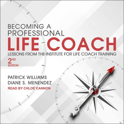 Becoming a Professional Life Coach: Lessons from the Institute of Life Coach Training, 2nd Edition Audiobook, by