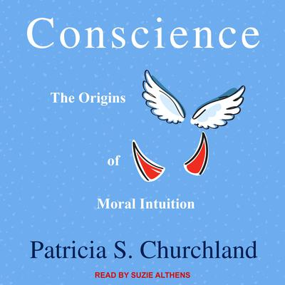 Conscience: The Origins of Moral Intuition Audiobook, by