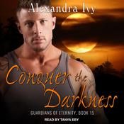 Conquer the Darkness Audiobook, by Alexandra Ivy