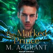 The Marked Prince Audiobook, by M.A. Grant