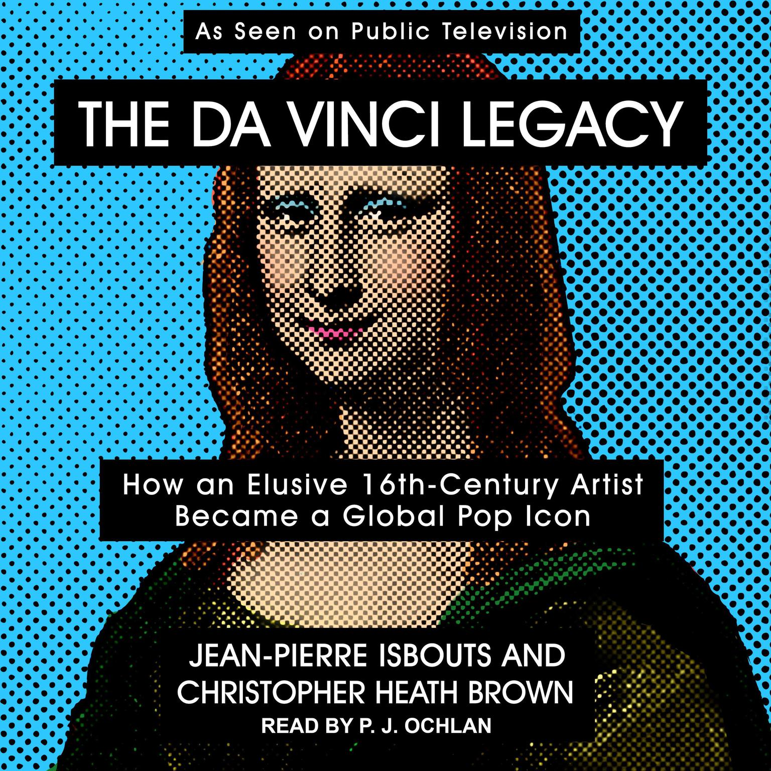 Printable The da Vinci Legacy: How an Elusive 16th-Century Artist Became a Global Pop Icon Audiobook Cover Art
