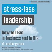 Stress-Less Leadership Audiobook, by Nadine Greiner