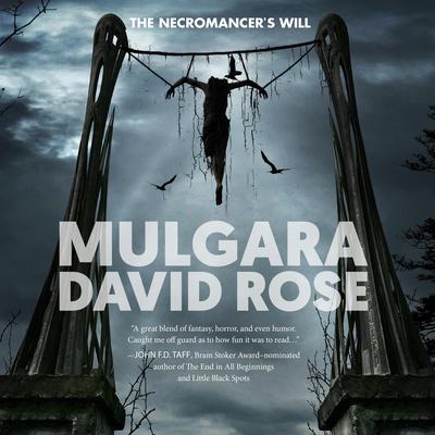 Mulgara: The Necromancer's Will Audiobook, by David Rose