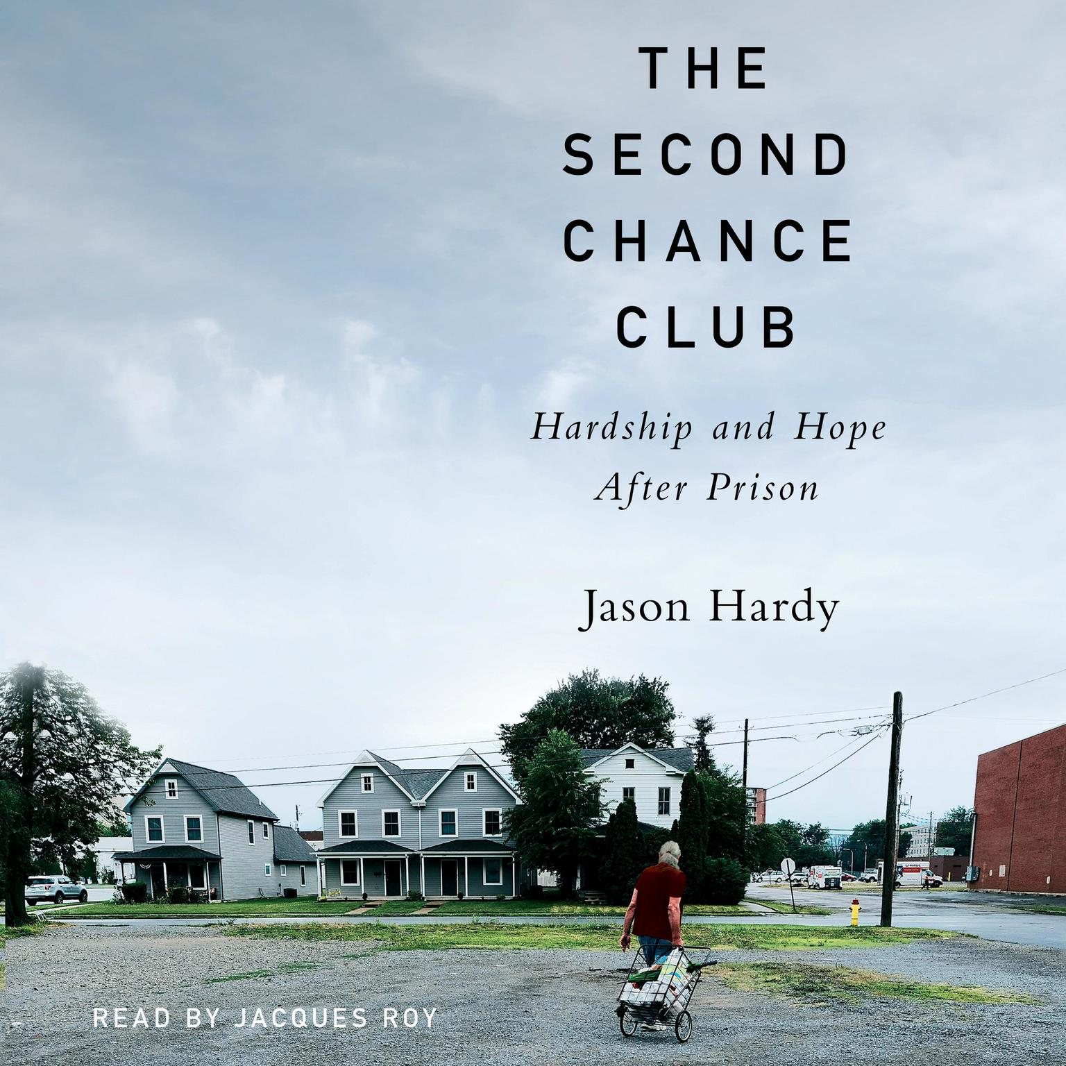 Printable The Second Chance Club: Hardship and Hope After Prison Audiobook Cover Art