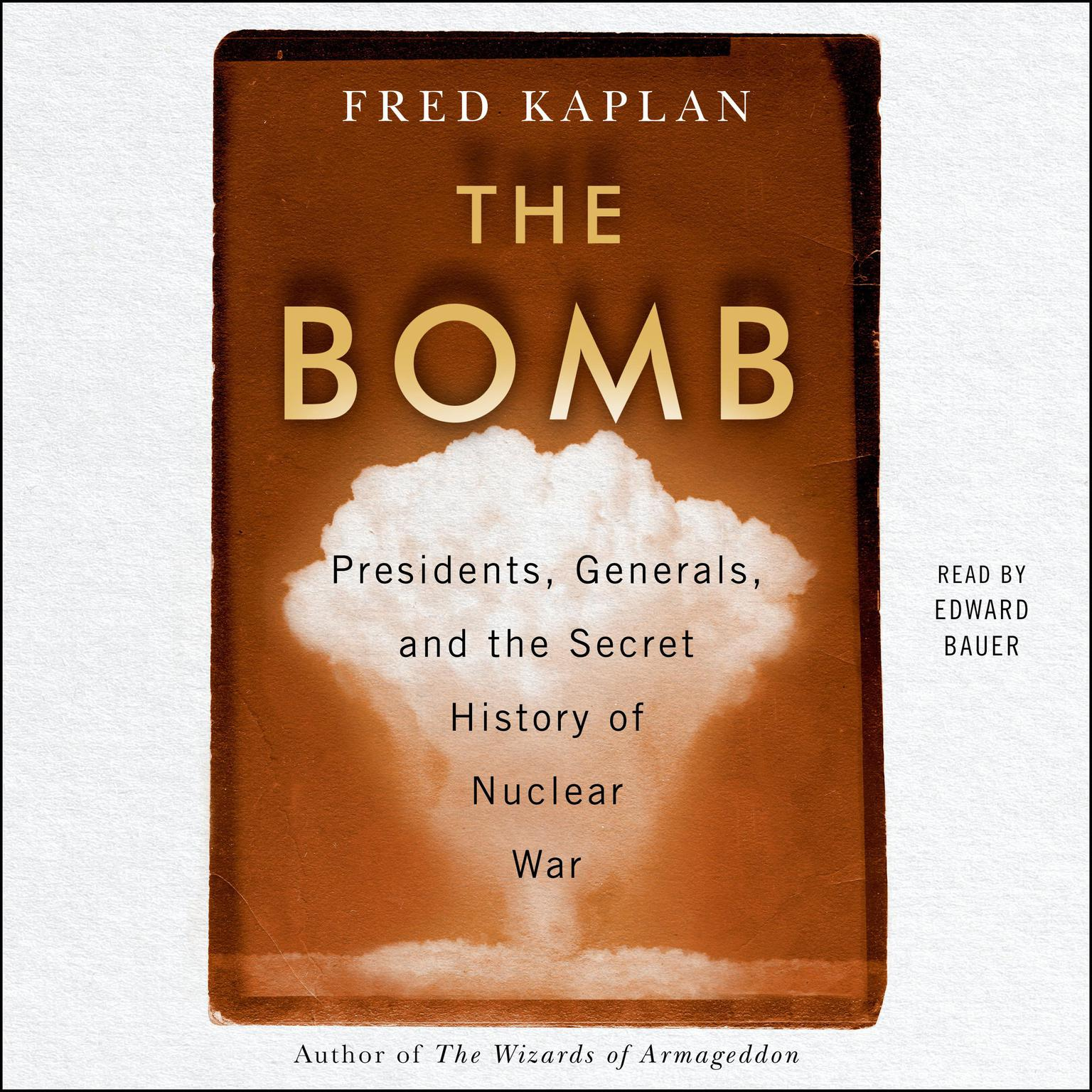 Printable The Bomb: Presidents, Generals, and the Secret History of Nuclear War Audiobook Cover Art