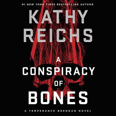 A Conspiracy of Bones Audiobook, by Kathy Reichs