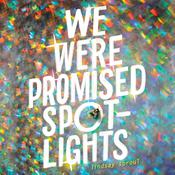 We Were Promised Spotlights Audiobook, by Author Info Added Soon