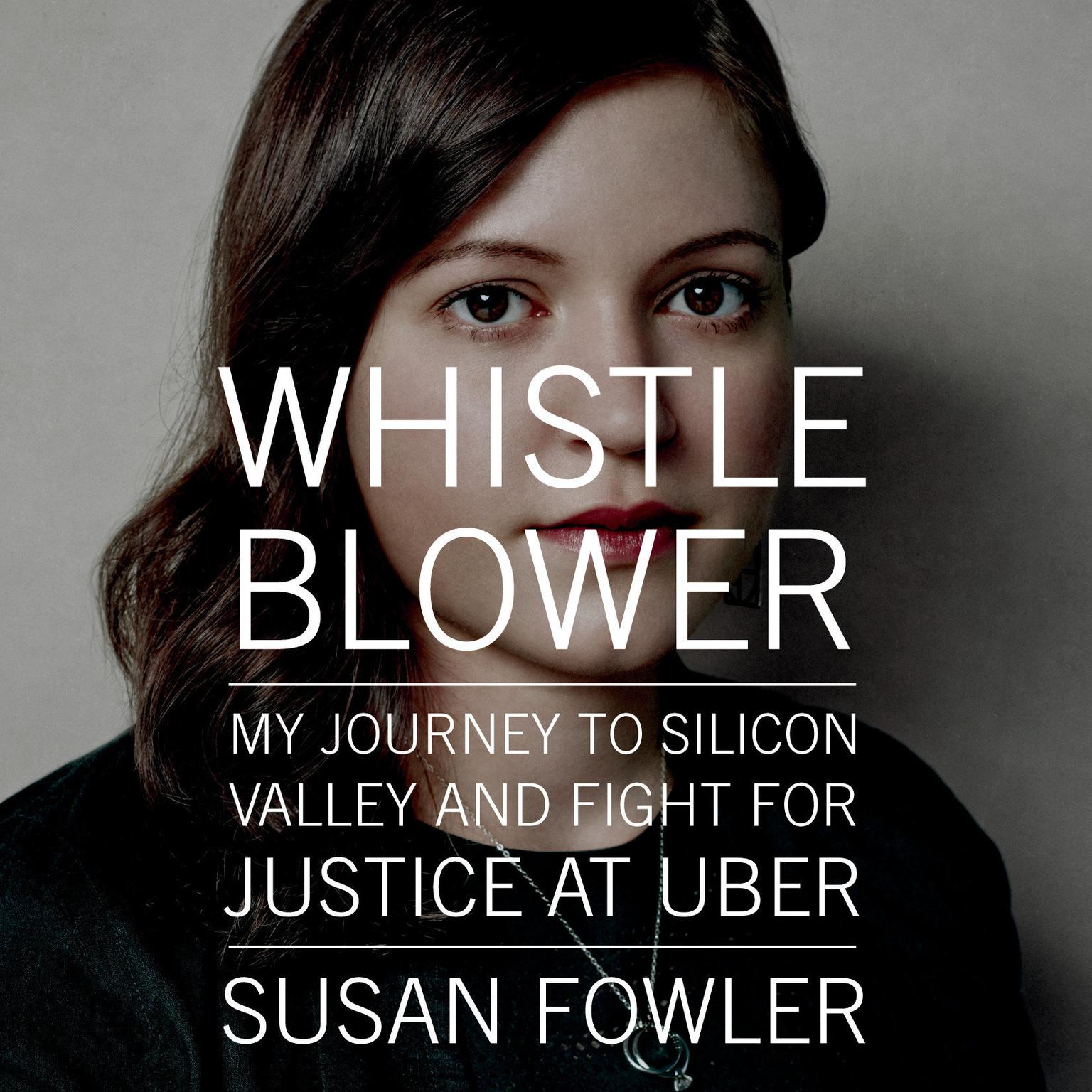 Printable Whistleblower: My Journey to Silicon Valley and Fight for Justice at Uber Audiobook Cover Art