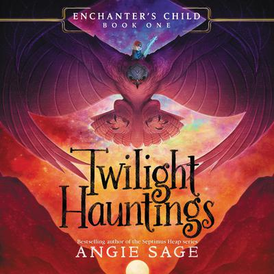 Enchanters Child, Book One: Twilight Hauntings Audiobook, by Author Info Added Soon