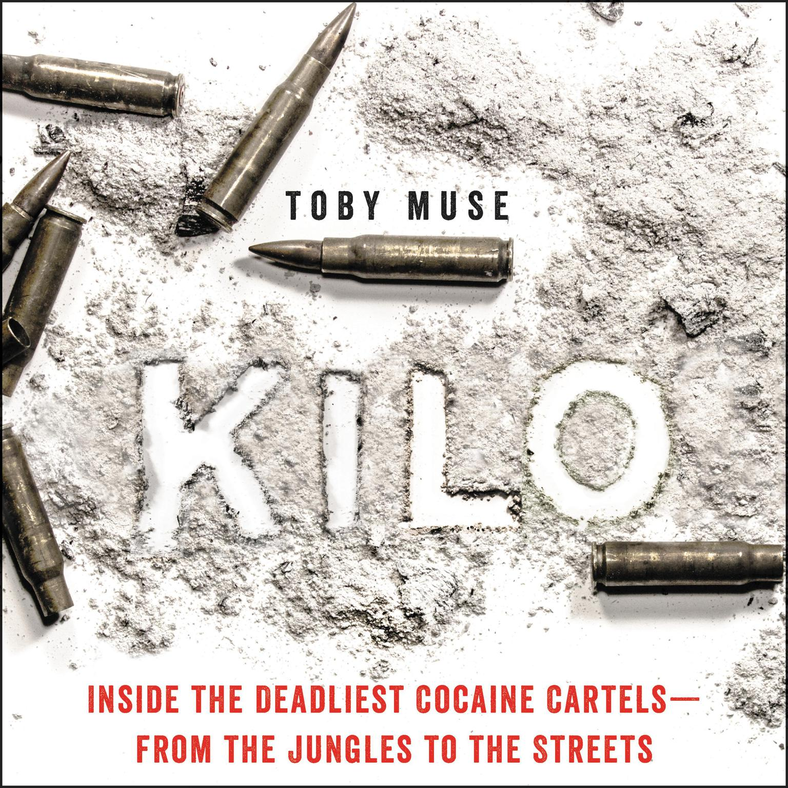 Printable Kilo: Inside the Deadliest Cocaine Cartels—from the Jungles to the Streets Audiobook Cover Art