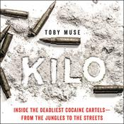 Kilo: Inside the Deadliest Cocaine Cartels—from the Jungles to the Streets Audiobook, by Author Info Added Soon