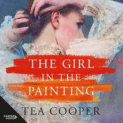 The Girl In The Painting Audiobook, by Tea Cooper