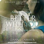 Better With You Audiobook, by Gianna Gabriela