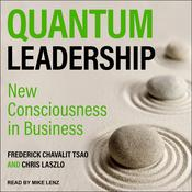 Quantum Leadership: New Consciousness in Business Audiobook, by Chris Laszlo