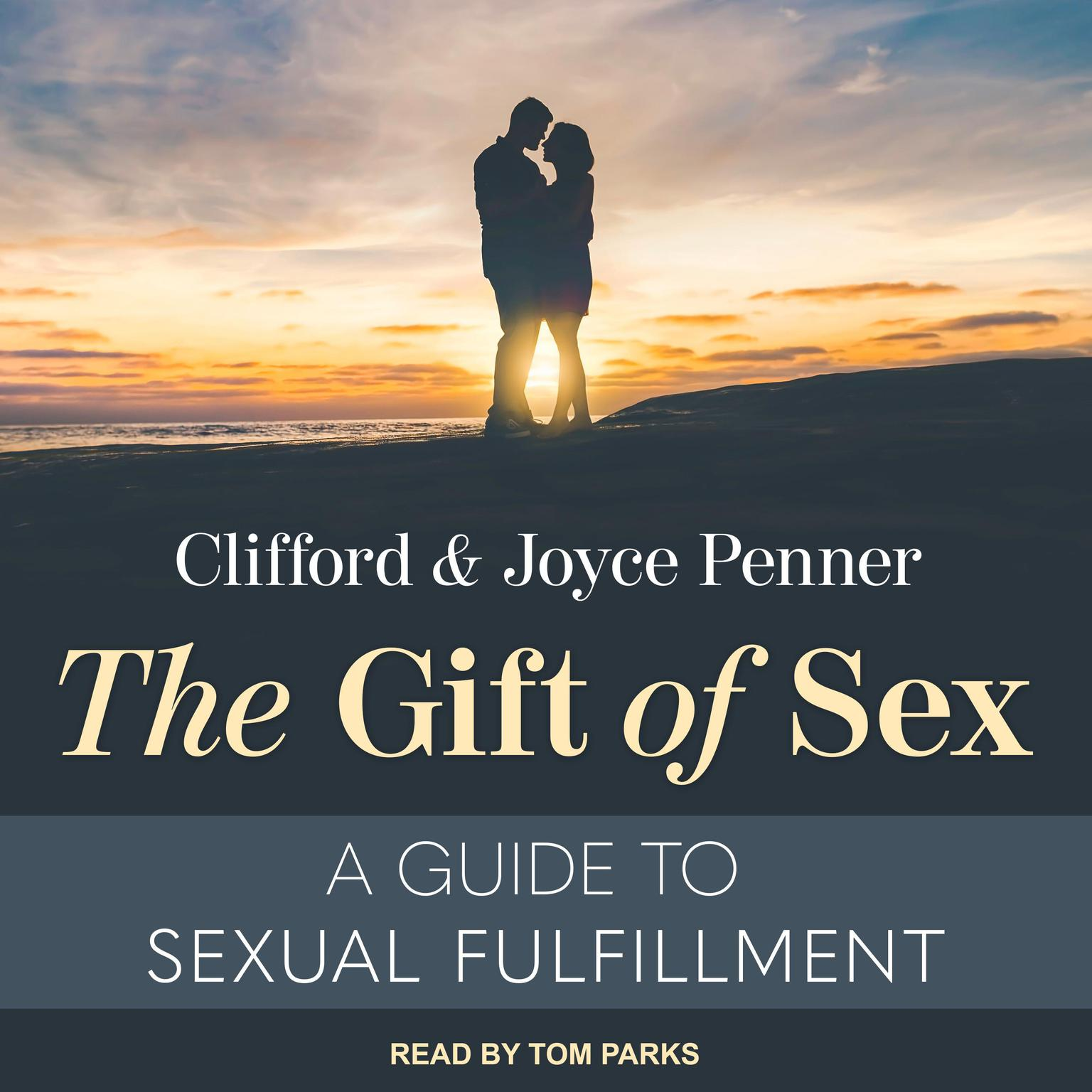 Printable The Gift of Sex: A Guide to Sexual Fulfillment Audiobook Cover Art