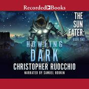 Howling Dark Audiobook, by Christopher Ruocchio
