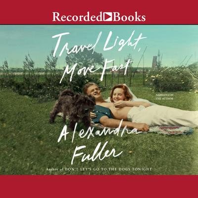 Travel Light, Move Fast Audiobook, by