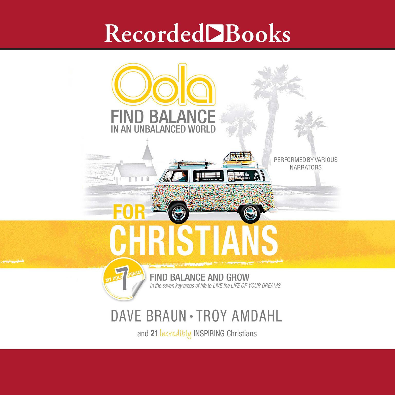 Printable Oola for Christians: Find Balance in an Unbalanced World--Find Balance and Grow in the 7 Key Areas of Life to Live the Life of Your Dreams Audiobook Cover Art