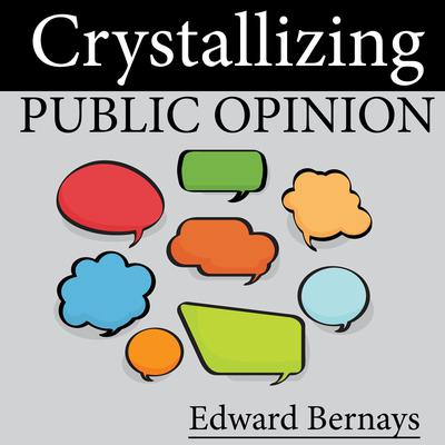 Crystallizing Public Opinion Audiobook, by