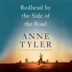 Redhead by the Side of the Road: A novel Audiobook, by Anne Tyler