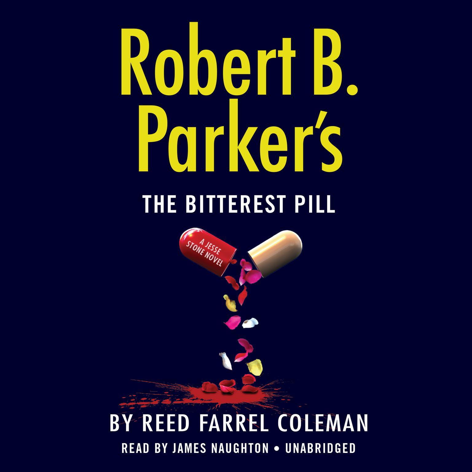 Robert B. Parkers The Bitterest Pill Audiobook, by Reed Farrel Coleman