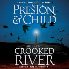Crooked River Audiobook, by Douglas Preston, Lincoln Child