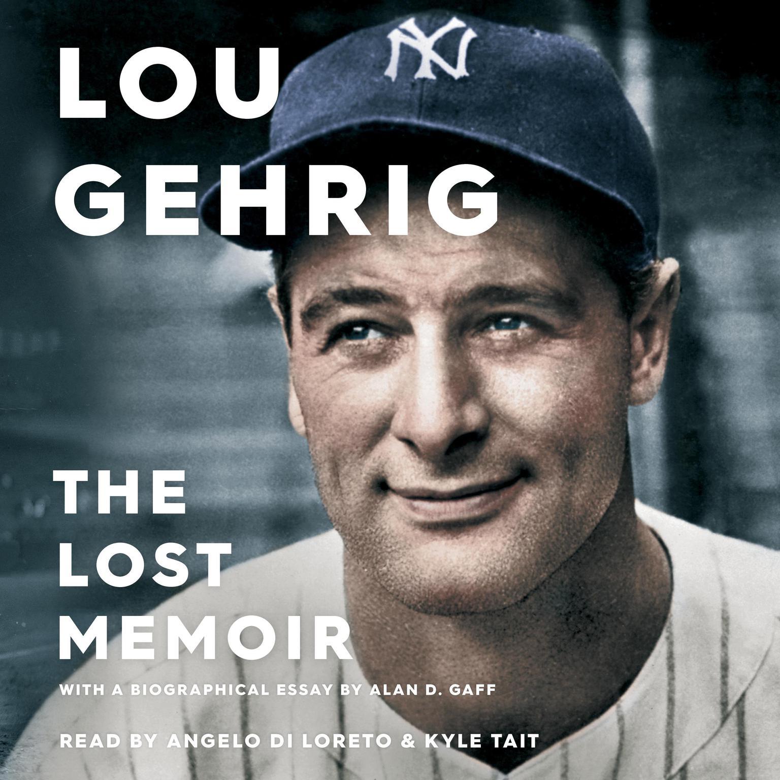 Lou Gehrig: The Lost Memoir Audiobook, by Alan D. Gaff