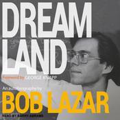Dreamland: An Autobiography Audiobook, by Bob Lazar